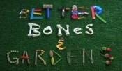 Better Bones and Gardens film