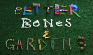 Better Bones and Gardens film